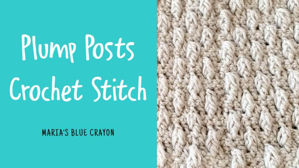 plump posts crochet stitch tutorial